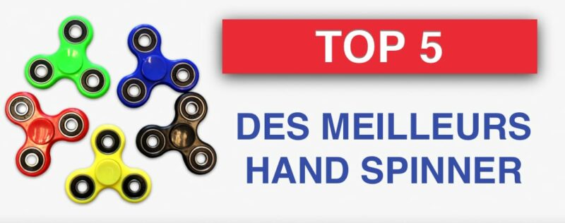 top 5 meilleurs hand spinner