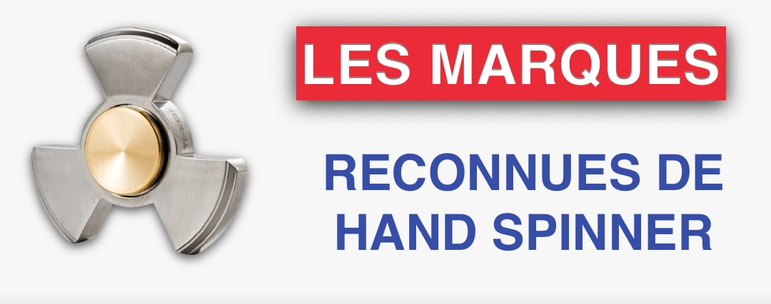 les marques de hand spinner